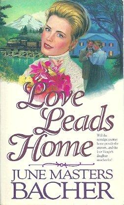 9781565072473: 4: Love Leads Home (Pioneer Romance Series)