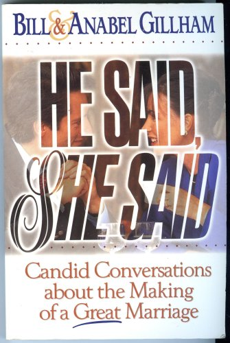 He Said, She Said: Candid Conversations About: Gillham, Bill; Gillham,