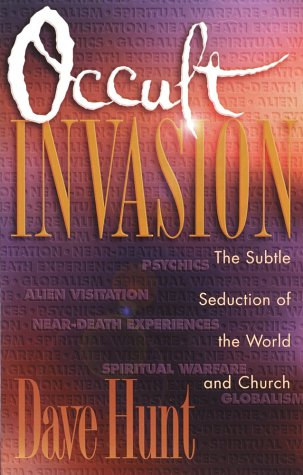 9781565072695: Occult Invasion: The Subtle Seduction of the World and Church