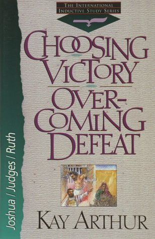 9781565073043: Choosing Victory Over-Coming Defeat (International Inductive Study)