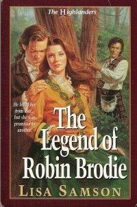9781565073067: The Legend of Robin Brodie (Highlanders Series #2)