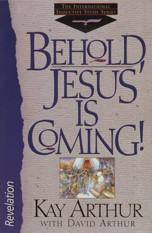 9781565073180: Behold, Jesus is Coming (International Inductive Study)