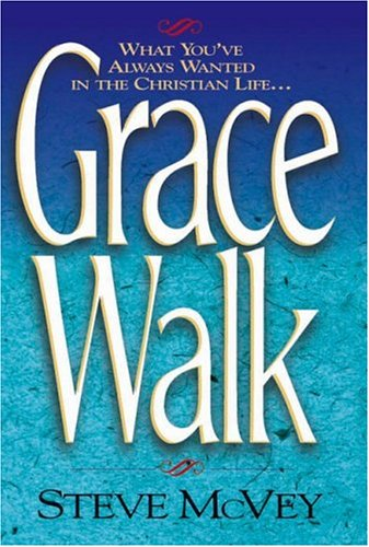 9781565073210: Grace Walk: What You've Always Wanted in The Christian Life