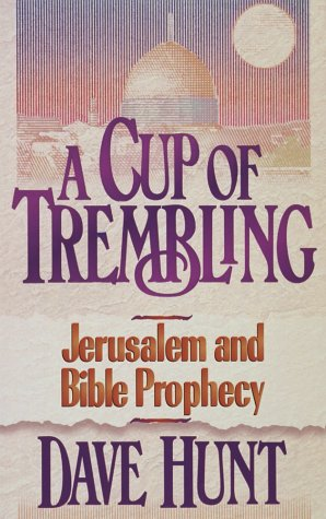 9781565073340: A Cup of Trembling: Jerusalem and Bible Prophecy