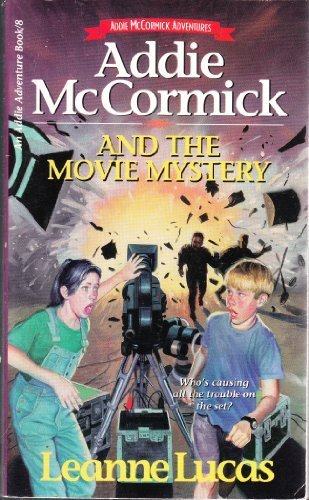 9781565073487: Addie McCormick and the Movie Mystery (Addie Mccormick Adventures)