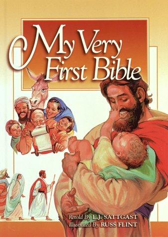 My Very First Bible: Sattgast, Linda J.; Sattgast, L. J.
