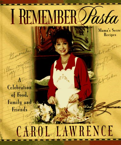 9781565073630: I Remember Pasta: A Celebration of Food, Family and Friends