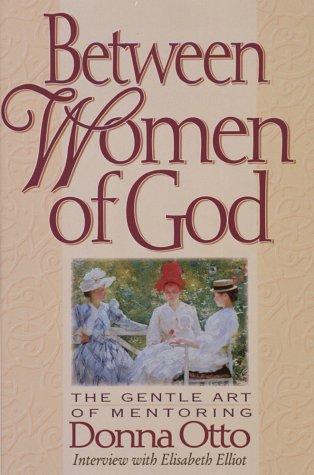9781565073654: Between Women of God: The Gentle Art of Mentoring
