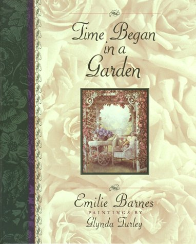 9781565073685: Time Began in a Garden (ILLUSTRATED)