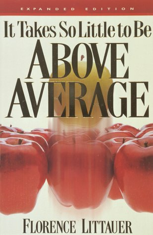 9781565073975: It Takes So Little to Be Above Average