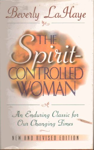 9781565074040: The Spirit-Controlled Woman (An Enduring Classic for Our Changing Times)