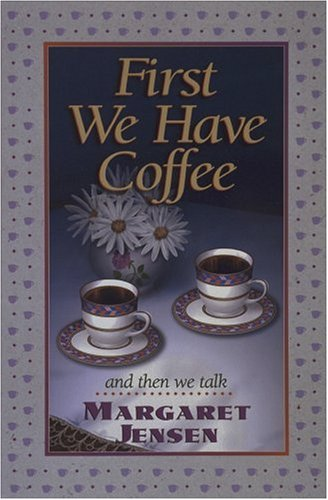 First We Have Coffee (9781565074248) by Margaret Jensen
