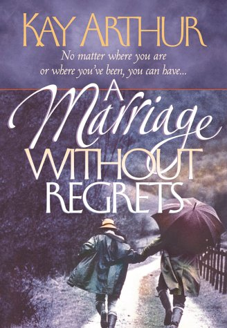 9781565074514: A Marriage Without Regrets