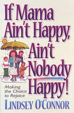If Mama Ain't Happy, Ain't Nobody Happy: O'Connor, Lindsey