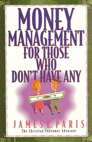 Money Management for Those Who Don't Have: Paris, Jim, Paris,