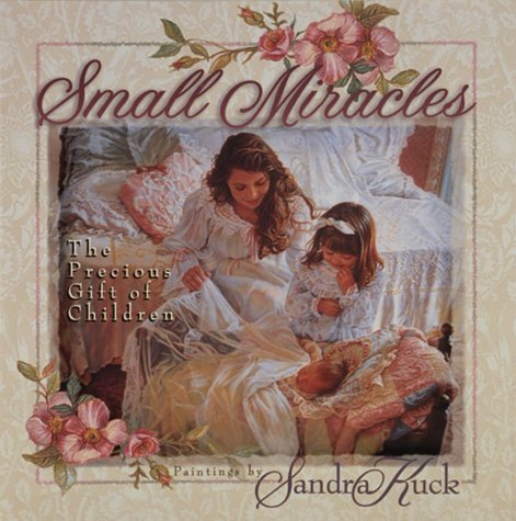 Small Miracles: The Precious Gift of Childern (1565075552) by Kuck, Sandra