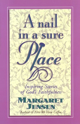 A Nail in a Sure Place: Jensen, Margaret T.