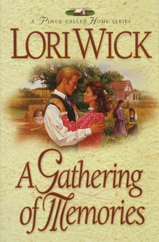 A Gathering of Memories (A Place Called Home Series #4) (1565075919) by Lori Wick