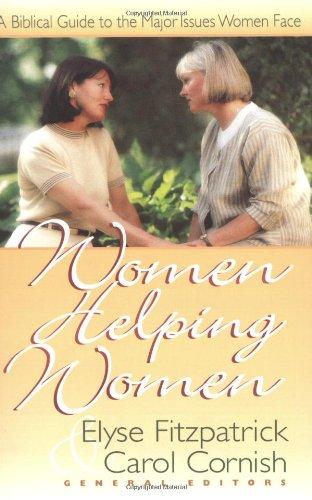9781565076174: Women Helping Women: A Biblical Guide to Major Issues Women Face
