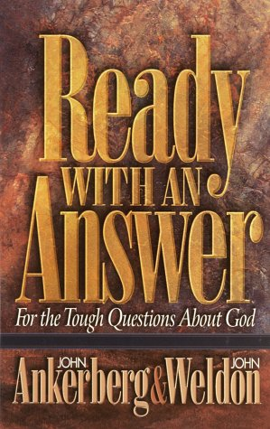Ready With an Answer (1565076184) by Ankerberg, John; Weldon, John