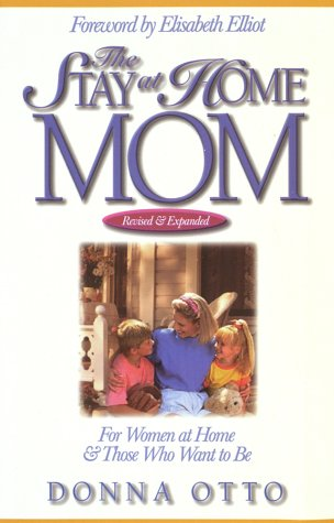 9781565076389: The Stay-at-Home Mom: For Women at Home And Those Who Want to Be