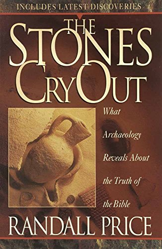 9781565076402: The Stones Cry Out: What Archaeology Reveals About the Truth of the Bible