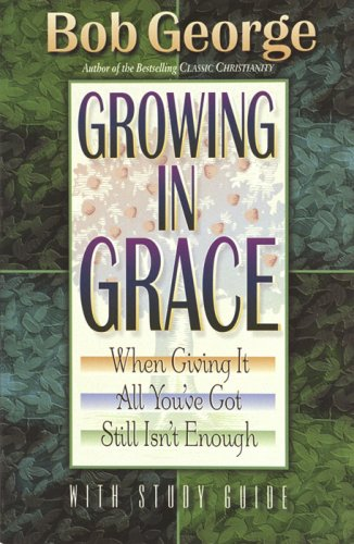 Growing in Grace with Study Guide (1565076974) by Bob George
