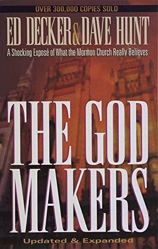 The God Makers: A Shocking Expose of: Decker, Ed, Hunt,