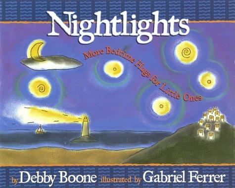 Nightlights: More Bedtime Hugs for Little Ones: Debby Boone; Illustrator-Gabriel Ferrer