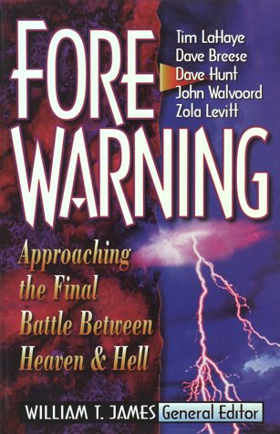 Forewarning: Approaching the Final Battle Between Heaven and Hell (1565077741) by James, William T.