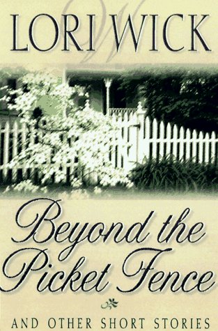 9781565078178: Beyond the Picket Fence: And Other Short Stories