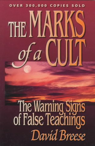 The Marks of a Cult: The Warning Signs of False Teachings (1565078187) by Dave Breese