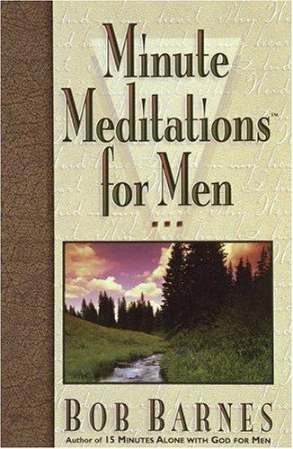 Minute Meditations for Men (1565078632) by Barnes, Bob