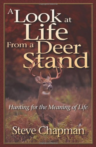 9781565078642: A Look at Life from a Deer Stand: Hunting for the Meaning of Life