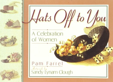 9781565079045: Hats Off to You: A Celebration of Women