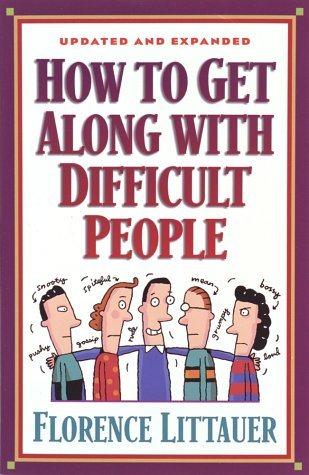 9781565079328: How to Get Along with Difficult People
