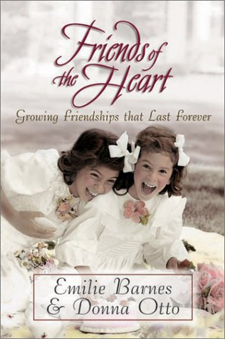 Friends of the Heart (1565079906) by Emilie Barnes; Donna Otto