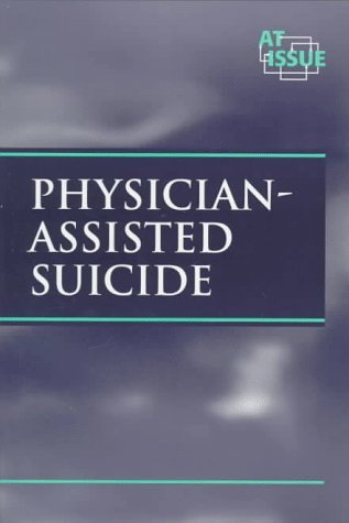 9781565100183: At Issue Series - Physician-Assisted Suicide (paperback edition)