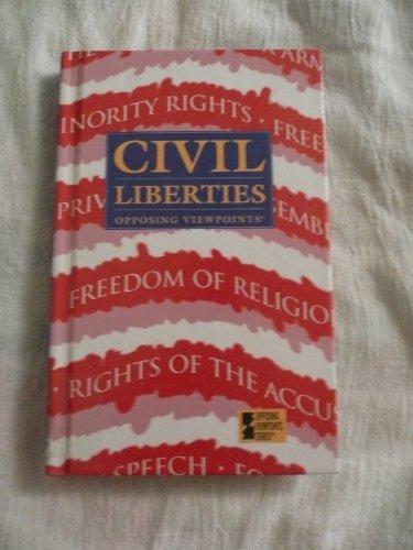 Civil Liberties: Opposing Viewpoints: Bender, David L. And Bruno Leone (editors)