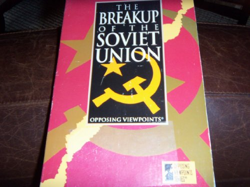 9781565100671: The Breakup of the Soviet Union: Opposing Viewpoints