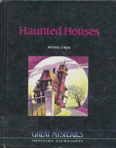 9781565100954: Haunted Houses: Opposing Viewpoints (Great Mysteries)