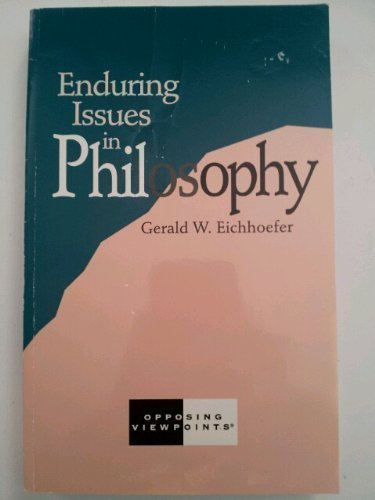 9781565102514: Enduring Issues in Philosophy: Opposing Viewpoints (Enduring Issues Series)