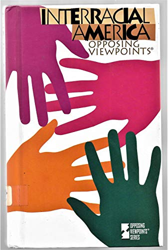 Interracial America Opposing Viewpoints: Szumski, Bonnie Edited