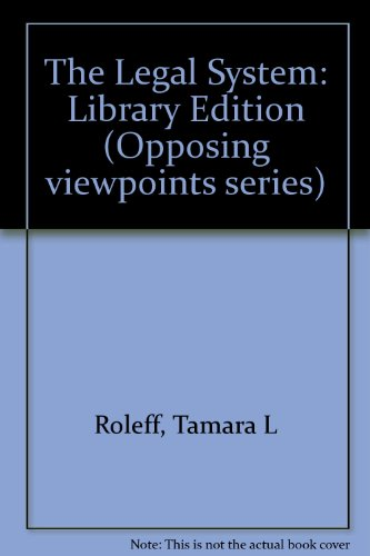 The Legal System: Opposing Viewpoints: Tamara L. Roleff