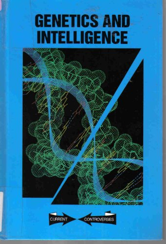 Genetics and Intelligence (Current Controversies): Greenhaven Pr