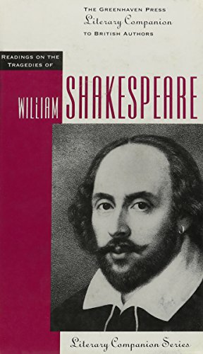 9781565104662: Readings on the Tragedies of William Shakespeare (Greenhaven Press Literary Companion to British Authors)
