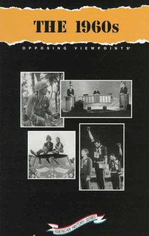 9781565105256: The 1960's: Opposing Viewpoints (Opposing Viewpoints Series : American History)