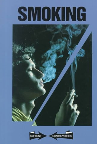 Current Controversies - Smoking (paperback edition)