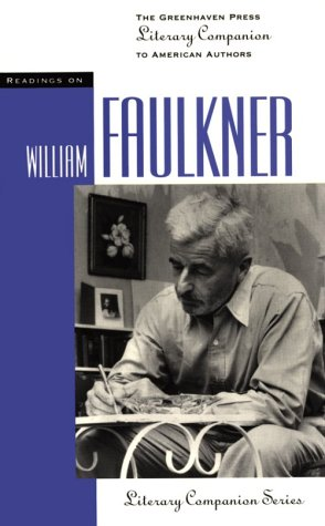 9781565106406: Readings on William Faulkner (The Greenhaven Press Literary Companion to American Authors)