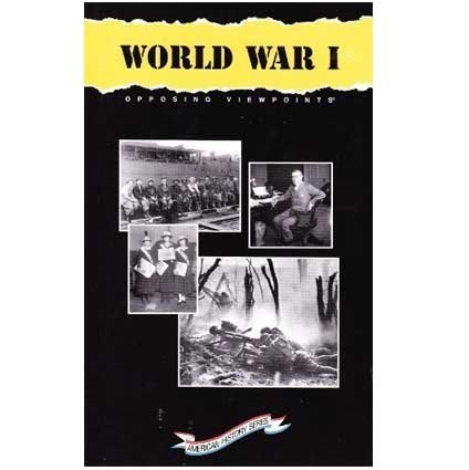World War I: Opposing Viewpoints (Opposing Viewpoints